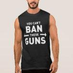 You can't ban these guns sleeveless shirt