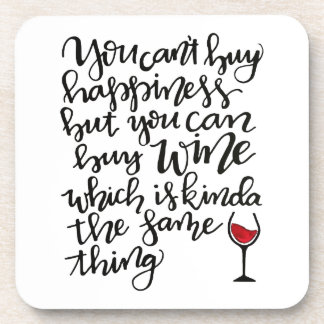You Can't Buy Happiness But You Can Buy Wine Coaster