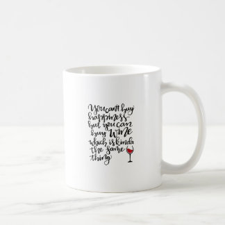 You Can't Buy Happiness But You Can Buy Wine Coffee Mug