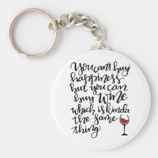 You Can't Buy Happiness But You Can Buy Wine Keychain