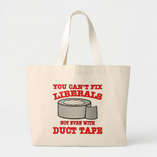 You Can't Fix Liberals Not Even With Duct Tape Tote Bags
