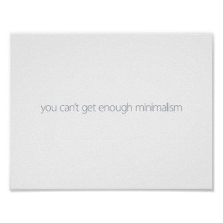 you can't get enough minimalism poster
