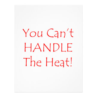 You Can t Handle The Heat Red text Flyers