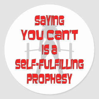 You Can't Is A Self-Fulfilling Prophesy Female Stickers