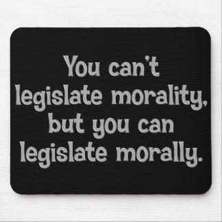You can t legislate morality mousepad