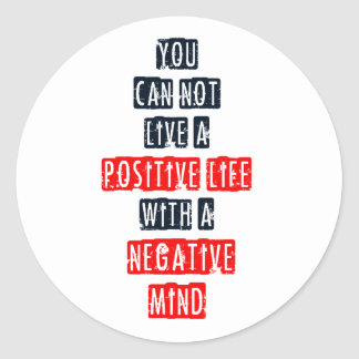 You can t live a positive life with negative mind stickers