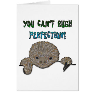 You Can t Rush Perfection Baby Sloth Greeting Card