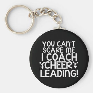 You Can t Scare Me I Coach Cheerleading Keychain