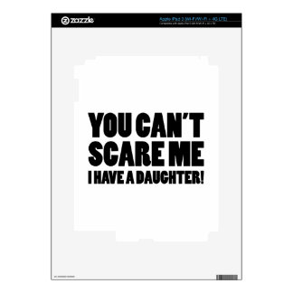 You Can't Scare Me I Have A Daughter Decal For iPad 3