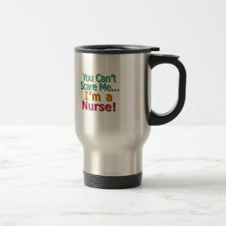 You Can t Scare Me I m a Nurse Funny Coffee Mugs