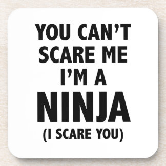 You Can't Scare Me I'm A Ninja Beverage Coasters