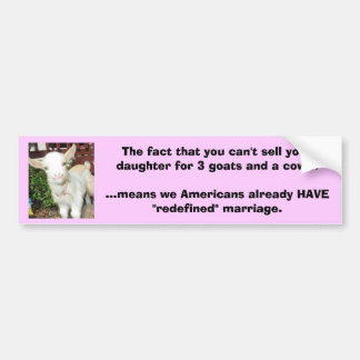 You can t sell your daughter for 3 goats a cow bumper sticker