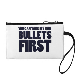 You can take my guns bullets first change purse