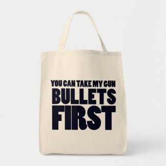 You can take my guns bullets first tote bag
