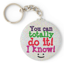 You can totally do it Fun Motivational Keychain