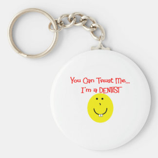 You can trust me im a dentist SMILEY Keychain