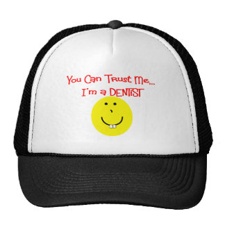 You can trust me im a dentist SMILEY Trucker Hat