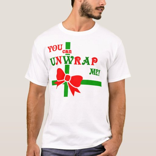 """You Can Unwrap Me!"" Tee"