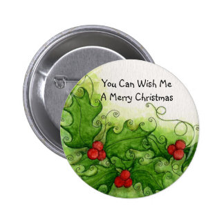 You Can Wish Me A Merry Christmas Button