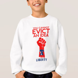 You cannot Evict an Idea_Liberty Bell Sweatshirt