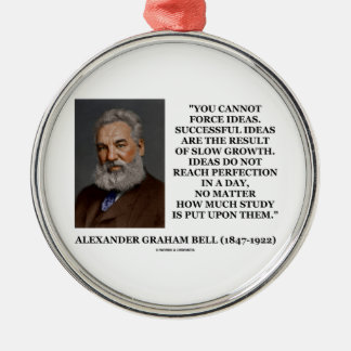 You Cannot Force Ideas Slow Growth Bell Quote Round Metal Christmas Ornament