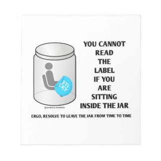 You Cannot Read The Label Sitting Inside Jar Humor Memo Notepads