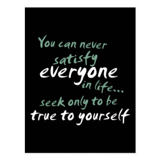 You Cannot Satisfy Everyone in Life Postcard