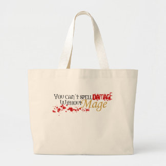 You cannot spell damage without mage large tote bag