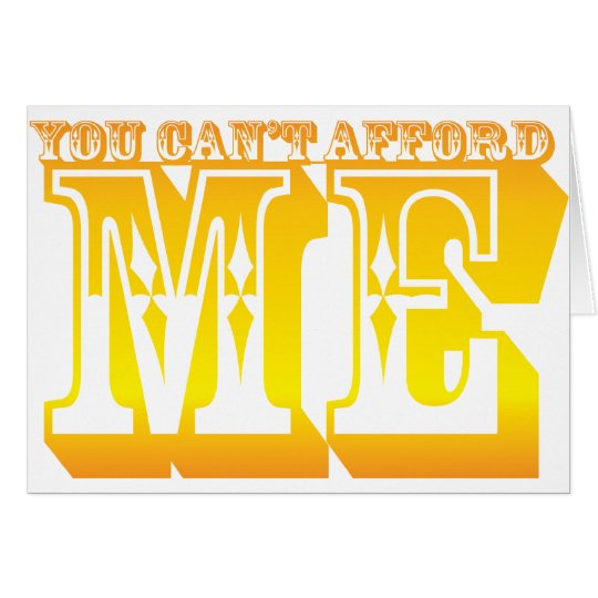 you can't afford me card