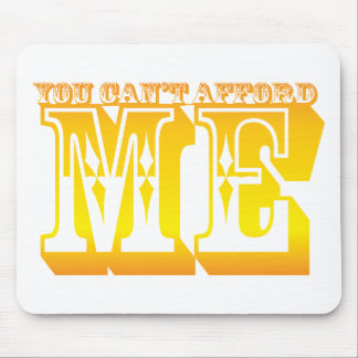 you can't afford me mouse pad