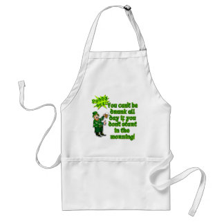 YOu Can't Be Drunk All Day...St Pat's Day Adult Apron