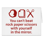 You Can't Beat Rock Paper Scissors With Yourself Card