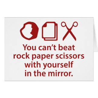 You Can't Beat Rock Paper Scissors With Yourself Greeting Card