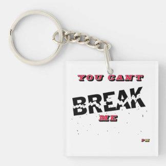 You Can't Break Me KC Keychain