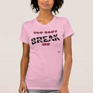 You Can't Break Me T-Shirt