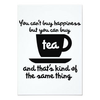 You can't buy happiness but you can buy tea card