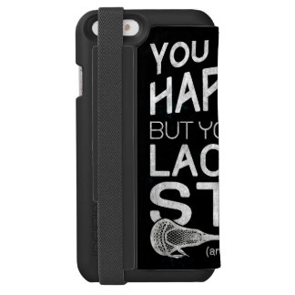 You Can't Buy Happiness Funny Lacrosse Incipio Watson™ iPhone 6 Wallet Case