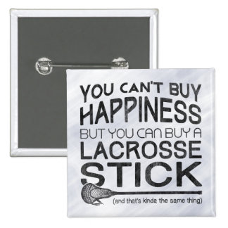 You Can't Buy Happiness, Lacrosse 2 Inch Square Button
