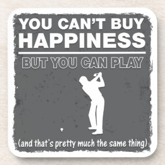 You Can't Buy Happiness Play Golf Beverage Coaster