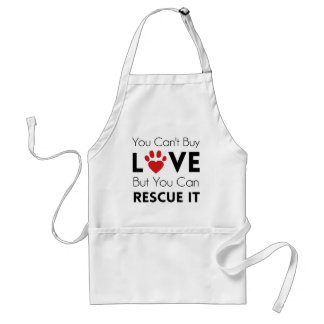 You Can't Buy Love But You Can Rescue It Adult Apron