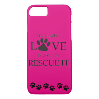 YOU CANT BUY LOVE BUY YOU CAN RESCUE IT iPhone 7 CASE