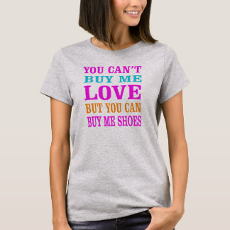 you can't buy me love funny t-shirt design