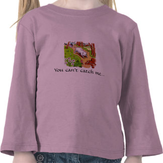 You can't catch me shirt