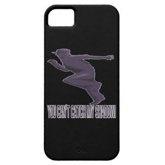 You Cant Catch My Shadow iPhone SE/5/5s Case