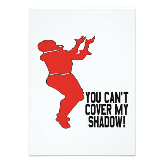 You Cant Cover My Shadow Card