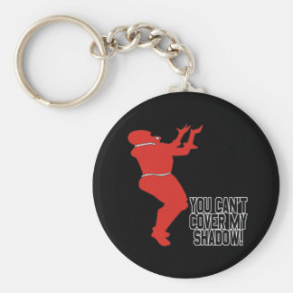 You Cant Cover My Shadow Keychain
