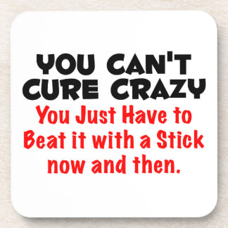You Can't Cure Crazy Coasters