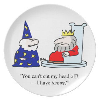 You can't cut my head off - I have tenure! Dinner Plate