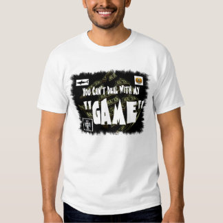 You Can't Deal with My GAME! T-Shirt