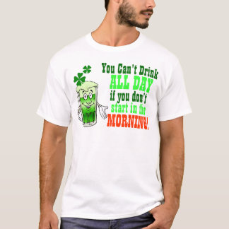 You Cant Drink All Day, Funny Irish T-Shirt